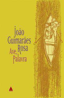 Ebooks Grátis PDF: Ave, Palavra – João Guimarães Rosa - Ebooks Grátis...