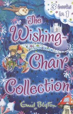 """9781405248488,The Wishing-chair Collection,BLYTON ENID,Book,,Jump aboard the Wishing-Chair and whizz off on three magical adventures! """"The Adventures of the"""