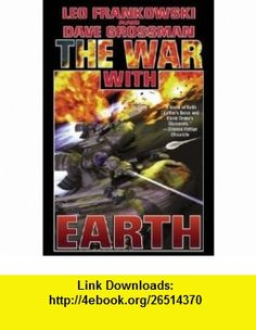The War with Earth (9780743498777) Leo Frankowski, Dave Grossman , ISBN-10: 0743498771  , ISBN-13: 978-0743498777 ,  , tutorials , pdf , ebook , torrent , downloads , rapidshare , filesonic , hotfile , megaupload , fileserve
