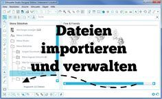 Dateien in die Silhouette Software importieren und verwalten.