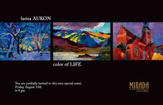 Here's the front of our invitation to Larisa Aukon's exhibition at Mirada, 'color of LIFE.'  We hope you will join us!