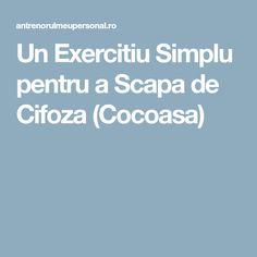Un Exercitiu Simplu pentru a Scapa de Cifoza (Cocoasa)