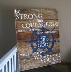 Joshua 1:9 Nautical theme hand painted scripture sign on pallet wood by WordsofPurpose on Etsy https://www.etsy.com/listing/184082942/joshua-19-nautical-theme-hand-painted