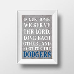 In Our Home We Root for the Dodgers Los Angeles by AnnaKatePaperie