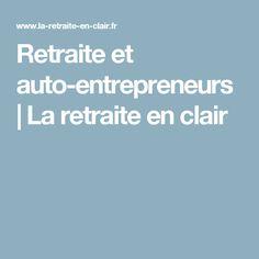Retraite et auto-entrepreneurs | La retraite en clair