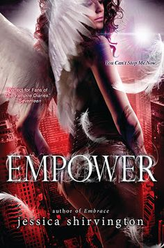 Empower by Jessica Shirvington -On sale May 1st 2014 by Sourcebooks Fire  -It has been two years since Violet Eden walked away from the city, her friends, her future and - most importantly - her soulmate, Lincoln. Part angel, part human, Violet is determined to stand by the promises she made to save the one she loves.