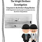 Wright Brothers Common Core Research Activity -- My Brothers' Flying Machine