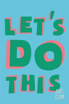 Let's Do This Art Print at Art.co.uk