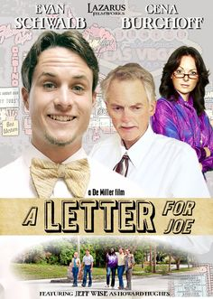 #534. A Letter for Joe, May,2015. In 1970's Florida, 17 year old Joe Roberts is given a prank letter by his older brother and his friends sending Joe on a wild goose chase to Las Vegas for a fake meeting with reclusive billionaire Howard Hughes. Armed with only the letter and God's promise, Joe is able to meet the rich man and strike up a friendship. Joe prospers but the fortunes of the older boys go the opposite direction. They fear that when Joe returns home he will retaliate. Joe…