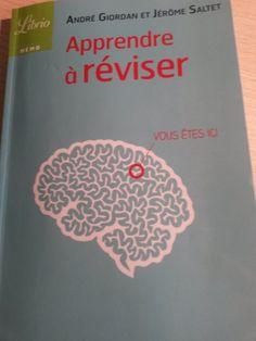 Les 7 conditions d'une bonne mémoire pour apprendre à réviser Apprendre à réviser de Jérôme Saltet et André Giordan