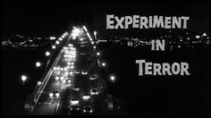 """Title shot from the trail blazing 1962 thriller Experiment in Terror. Starring Lee Remick & Glenn Ford. Taken from the always inspiring """"The Movie Title Stills Collection""""."""