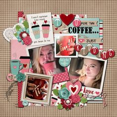 I love you more than coffee. Scrapbook Designs, Scrapbooking Layouts, Scrapbook Pages, Digital Scrapbooking, Scrapbook Kit, Love You More Than, I Love You, My Love, Team Page