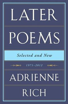 Later Poems, by Adrienne Rich Photo: Norton