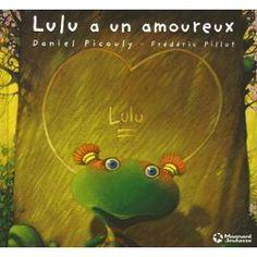 Lulu Vroumette - Lulu A Un Amoureux de Daniel Picouly