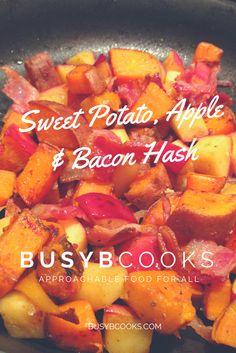 Sweet potato, apple, bacon, hash | Busy B Cooks #whole30 #paleo