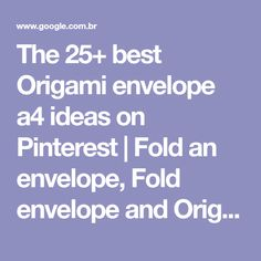 The 25+ best Origami envelope a4 ideas on Pinterest | Fold an envelope, Fold envelope and Origami with a4 paper