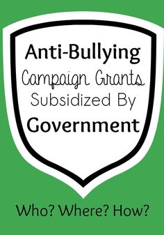 Anti-Bullying Campaign Grants Subsidized By Government.  For Anti Bullying Music go to www.annielynn.net and find your next song for Your class!    Www.annielynn.net