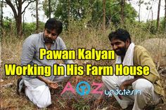 Captured: Pawan Kalyan Working In His Farm House (Gallery),Pawan Klyan In farm House, Pawan Kalyan Working in farm house, pawan kalyan in his farm house, pawan kalyan in his garden