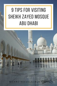 9 TIPS FOR VISITING THE SHEIKH ZAYED MOSQUE IN ABU DHABI If you find yourself in the United Arab Emirates then a visit to Abu Dhabi's Grand Mosque – Sheikh Zayed is a must because it's certainly the Grandest Mosque I've ever seen and to be honest it's worth planning a trip to the UAE just to see it! In this post we share 9 tips and pieces of information to help you plan your visit and know what to expect when you arrive. By Ellie Quinn for WeAreTravelGirls.com