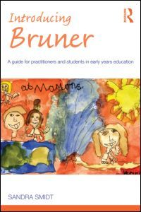 Introducing Bruner: A Guide for Practitioners and Students in Early Years Education (Paperback) - Routledge