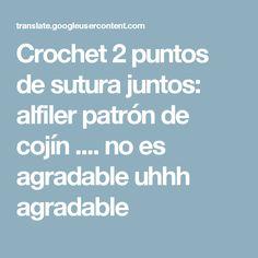 Crochet 2 puntos de sutura juntos: alfiler patrón de cojín .... no es agradable uhhh agradable