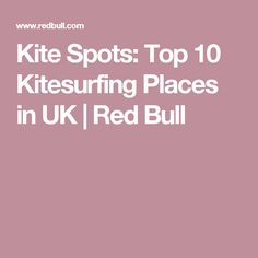 Kite Spots: Top 10 Kitesurfing Places in UK | Red Bull