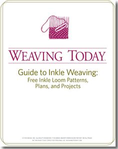 Weaving Today's (Free!) Guide to Inkle Weaving: Free Inkle Loom Patterns, and Projects. This eBook even includes plans for making your own inkle loom out of PVC!