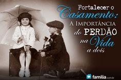 Familia.com.br | #Fortalecer o #casamento: A #importancia do #perdao na #vida a #dois. #casamento #amor
