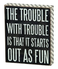 Another great find on #zulily! 'With Trouble' Box Sign #zulilyfinds