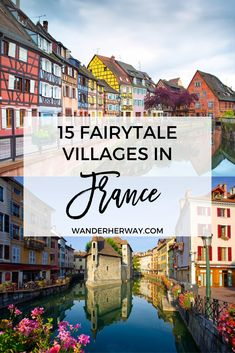 France is full of pretty cities, but its smaller villages are often overlooked. Here are the 15 most beautiful villages in France! Adventure Time Tattoo, Paris Travel Tips, Budget Travel, Europe Holidays, Travel Destinations, France Destinations, Holiday Destinations, French Countryside, Best Places To Travel