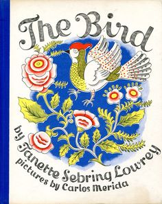 Illustrations by Carlos Mérida for The Bird by Janette Sebring Lowrey (1947)