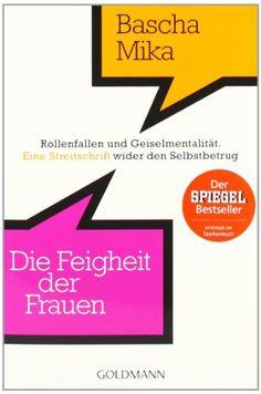 Die Feigheit der Frauen: Rollenfallen und Geiselmentalität. - Eine Streitschrift wider den Selbstbetrug von Bascha Mika http://www.amazon.de/dp/344215720X/ref=cm_sw_r_pi_dp_bR.qub1E75E8Y