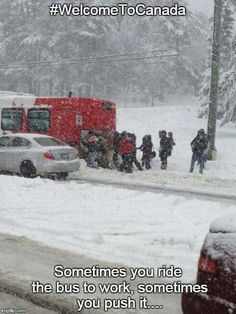Commuters help push an OC Transpo bus out of the snow during snow storm in Ottawa, Ontario Feb. Canadian Memes, Canadian Things, I Am Canadian, Canadian Winter, Canadian Humour, Canada Funny, Canada Eh, Canada Jokes, All About Canada