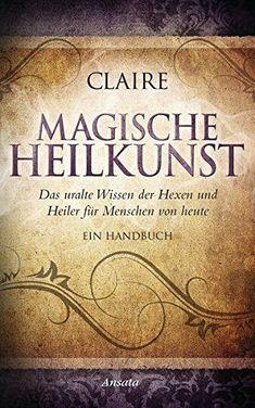 Magische Heilkunst: Das uralte Wissen der Hexen und Heile... https://www.amazon.de/dp/3778774689/ref=cm_sw_r_pi_dp_x_lDj.xbFBEEEX8