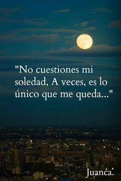 Mi soledad...*