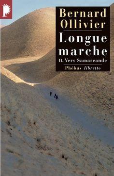 Longue marche, Tome 2 : Vers Samarcande : A pied de la Méditerranée jusqu'en Chine par la route de la soie de Bernard Ollivier http://www.amazon.fr/dp/2752900791/ref=cm_sw_r_pi_dp_xUwkub0H1YH0G