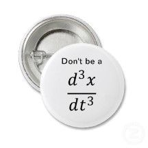 Calculus #Physics Joke -- Jerk in physics http://en.wikipedia.org/wiki/Jerk_(physics)
