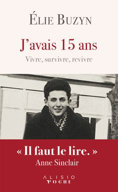 Buy J'avais 15 ans - Vivre, survivre, revivre by Élie Buzyn and Read this Book on Kobo's Free Apps. Discover Kobo's Vast Collection of Ebooks and Audiobooks Today - Over 4 Million Titles! Anne Sinclair, Julia Kent, Nassim Nicholas Taleb, Gaston Leroux, Theory Test, Frank Herbert, Lus, Download, Free Reading