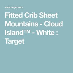 Fitted Crib Sheet Mountains - Cloud Island™ - White : Target