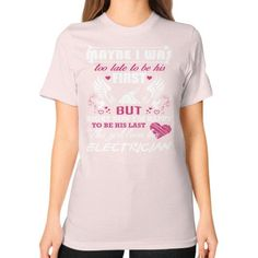 MAYBE I WAS Electrician Unisex T-Shirt (on woman)