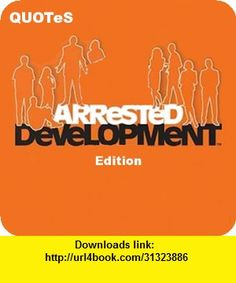 Quotes - Arrested Development Edition, iphone, ipad, ipod touch, itouch, itunes, appstore, torrent, downloads, rapidshare, megaupload, fileserve