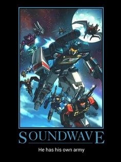Darn right he does! ANOTHER reason so many 'Cons hate his mechanical guts! In some alternate future, Rumble, Frenzy, and the rest of the cassettes are top lieutenants under Soundwave's supreme rule! )=D
