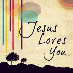 Nothing more to say: Jesus Loves You