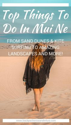 Top Things To Do In Mui Ne | Vietnam | Mui Ne | Sand Dunes | Fishing Village | Fairy Springs Adventure | Backpack South East Asia | Travel | Backpacking | Must Visit | Do Not Miss | Vietnam | What to do in | History | Adventure | Photography | Backpackers Wanderlust |