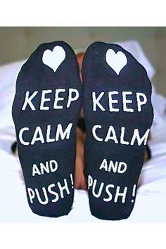 Keep Calm and Push! Labor Socks