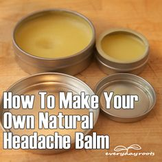 How To Make Your Own Natural Headache Balm