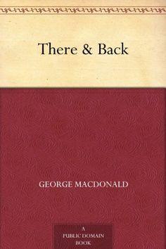 There & Back by George MacDonald, http://www.amazon.com/dp/B00847I57Q/ref=cm_sw_r_pi_dp_YZrxvb1N6N342