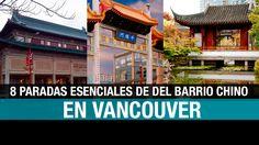 China en Vancouver: 8 paradas esenciales en el barrio chino