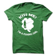 Kiss me - I am a Fishing Girl T Shirt, Hoodie, Sweatshirt