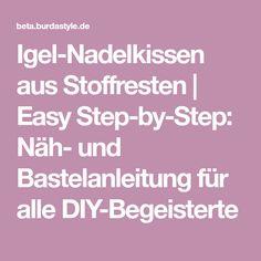 Igel-Nadelkissen aus Stoffresten | Easy Step-by-Step: Näh- und Bastelanleitung für alle DIY-Begeisterte
